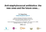 Anti-staphylococcal antibiotics: the new ones and the future ones…