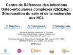 Centre de Référence des Infections Ostéo-articulaires complexes (CRIOAc) : Structuration du soin et de la recherche aux HCL