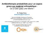 Antibiothérapie probabiliste pour un sepsis grave sur matériel orthopédique : Ce (n')est (pas) une loterie !