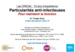 Les CRIOAc: 10 ans d'expérience –  Particularités anti-infectieuses Pour maintenir la fonction