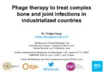Phage therapy to treat complex bone and joint infections in industrialized countries
