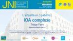L'actualité en 3 patients : IOA complexe