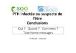 PTH infectée ou suspecte de l'être, conclusions : Qui ? Quand ? Comment ? Take home messages