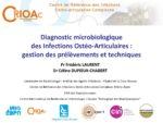 Diagnostic microbiologique des Infections Ostéo-Articulaires : gestion des prélèvements et techniques