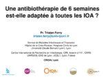 Une antibiothérapie de 6 semaines est-elle adaptée à toutes les IOA ?