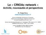 Le « CRIOAc network » : Activité, nouveautés et perspectives
