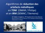 Comment limiter les artéfacts liés aux prothèses en imagerie : l'algorithme OMAR pour le scanner et la séquence CMAC pour l'IRM