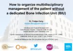How to organize multidisciplinary management of the patient without a dedicated Bone Infection Unit (BIU)