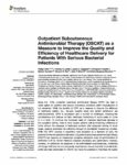 Outpatient Subcutaneous Antimicrobial Therapy (OSCAT) as a Measure to Improve the Quality and Efficiency of Healthcare Delivery for Patients With Serious Bacterial Infections
